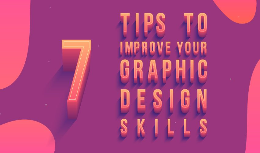 - 7 tips to improve your graphic design skills 851x500 - Articles
