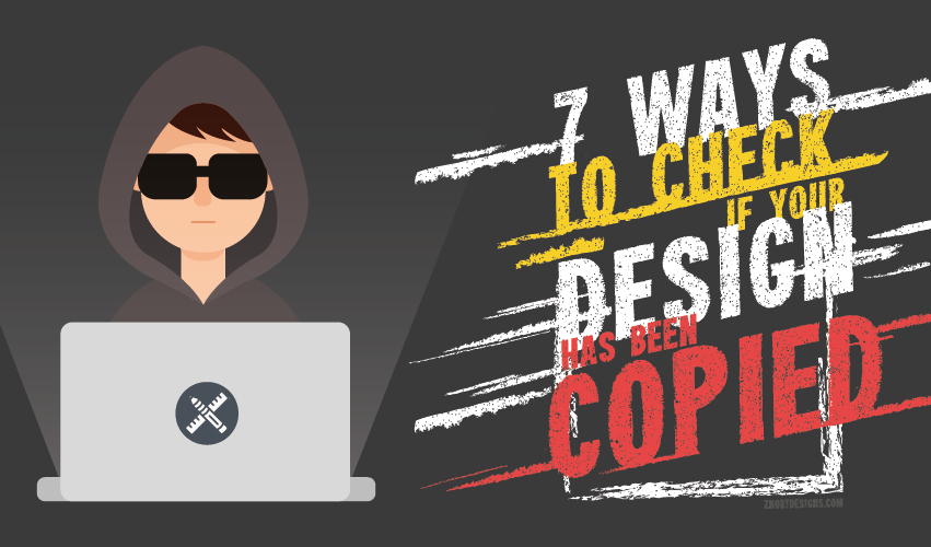 7 ways to check if your design has been copied - 7 ways to check if your design has been copied - 7 Ways to check if your design has been copied